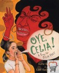 Oye, Celia!: A Song for Celia Cruz