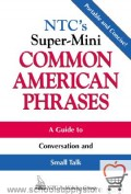 NTC's Super-Mini Common American Phrases