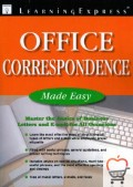 Office Correspondence Made Easy: Master the Basics of Business Letters, Memos, and E-mail for All Occasions