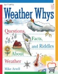 Weather Whys: Questions, Facts and Riddles about Weather: Questions, Facts and Riddles about Weather