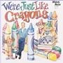 Were Just Like Crayons CD