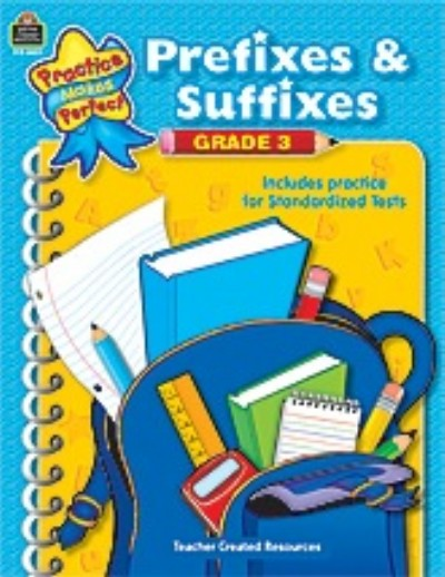 Practice Makes Perfect: Prefixes & Suffixes, Grade 3