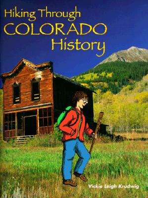Hiking Through Colorado History: An Activity Book for Ages 7-12