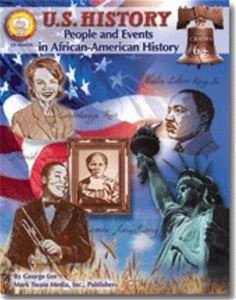 U.S. History: People and Events in African-American History, Grades 6 and up